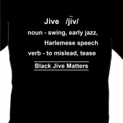 Jive Definition - Black Jive Matters T-Shirt Black White Lettering